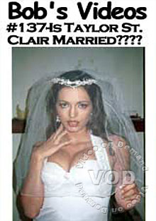 Bob's Videos #137 - Is Taylor St. Clair Married? Box Cover