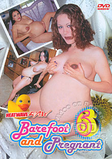 Barefoot and Pregnant 6