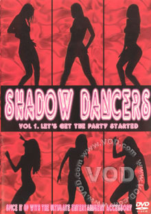 Shadow Dancers vol.1- Let's Get The Party Started