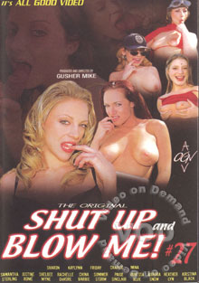 Shut Up And Blow Me!  #27 Box Cover