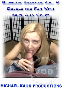 Blowjob Sweeties Vol. 9 - Double The Fun With Ariel And Violet Box Cover