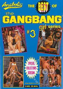 The Best Of The Gangbang Girl Series #3