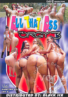 All That Ass: The Orgy 3