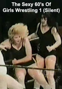 The Sexy 60's Of Girls Wrestling 1 (Silent)