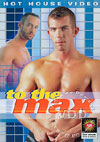 Video: To The Max