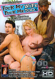 Wanna Fuck My Wife Gotta Fuck Me Too 6 Box Cover