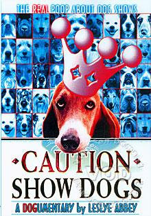 Caution: Show Dogs