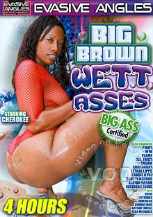 Big Brown Wett Asses