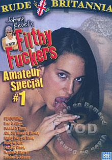 Filthy Fuckers Amateur Special 1