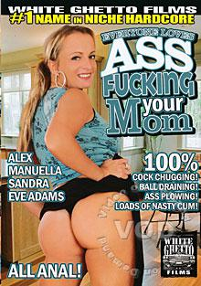 Everyone Loves Ass Fucking Your Mom Box Cover