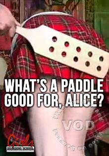 What's A Paddle Good For, Alice?