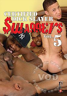 Swaggers 5 - Certified Dick Slayer