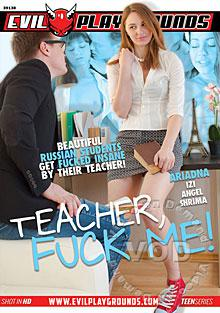 Teacher, Fuck Me!
