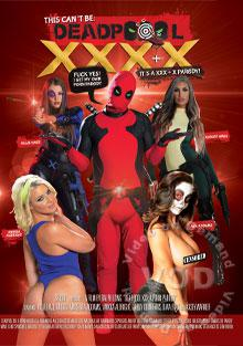 This Can't Be Deadpool XXX+X