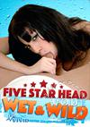 Video: Five Star Head - Wet & Wild