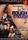 Video: Are You Rough Enough? 2