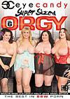 Video: Super Sized Orgy Vol. 6