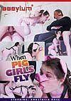 Video: When Pig Girls Fly