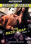 Video: The Maid-Trap Part 2