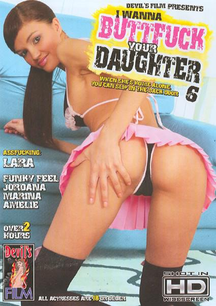 I Wanna Buttfuck Your Daughter 6 Box Cover