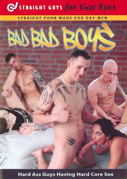 Straight Guys For Gay Eyes & For Women Too! - Bad Bad Boys