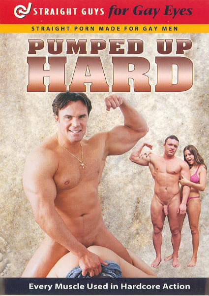 Straight Guys For Gay Eyes & For Women Too! - Pumped Up Hard
