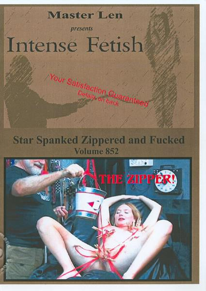 Intense Fetish Volume 852 - Star Spanked Zippered And Fucked Box Cover