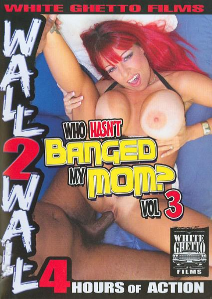 Who Hasn't Banged My Mom? Vol. 3 Box Cover