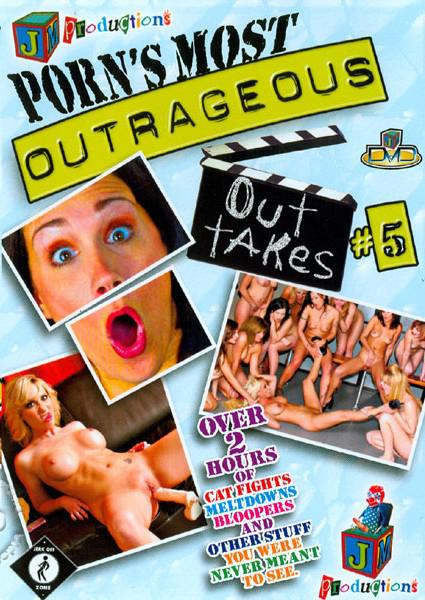 Porns most outrageous outtakes