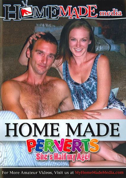 Home Made Perverts - She's Half My Age Box Cover