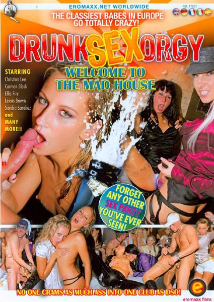 Drunk Sex Orgy - Welcome To The Mad House Box Cover