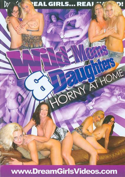 Wild Moms & Daughters - Horny At Home Box Cover