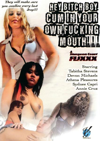 Hey Bitch Boy, Cum In Your Own Fucking Mouth! Box Cover