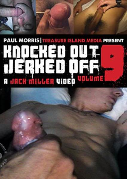 Knocked out and jerked off