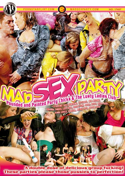 Mad Sex Party - Pounded And Painted Party Chicks & The Lusty Ladies Club