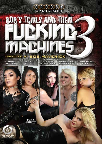 Bob's TGirls And Their Fucking Machines 3 Box Cover