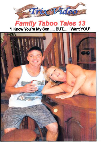 Family Taboo Tales 13 - I Know You're My Son But I Want You Box Cover