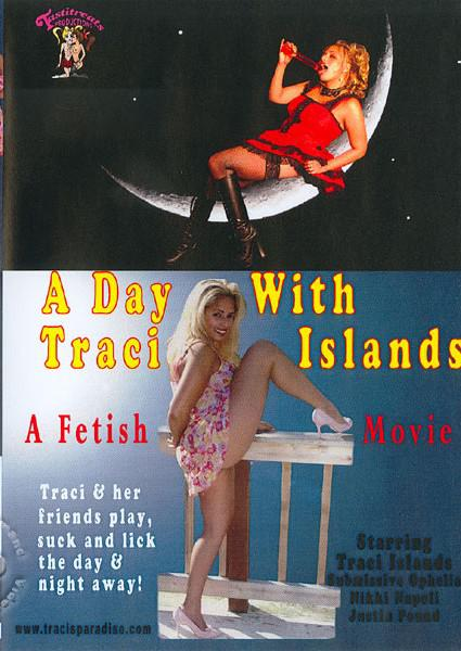 A Day With Traci Islands: A Fetish Movie Box Cover
